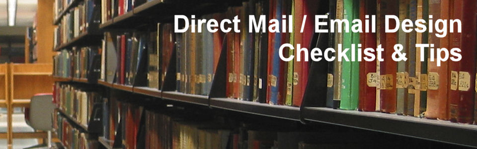 DWS Associates - Direct Mail / Email Design Checklist & Tips